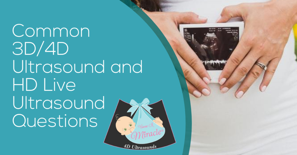 Common 3D/4D Ultrasound and HD Live Ultrasound Questions